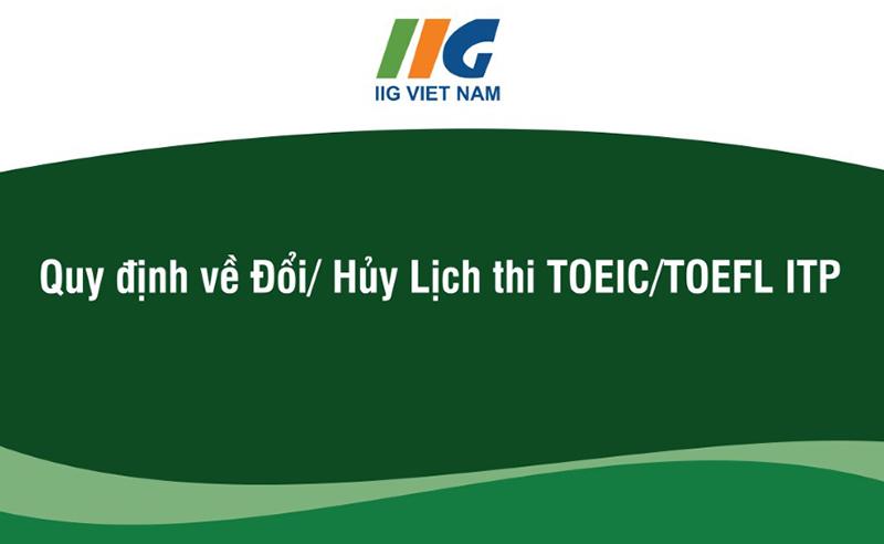 Thông báo điều chỉnh Quy định về Đổi/ Hủy Lịch thi TOEIC/TOEFL ITP