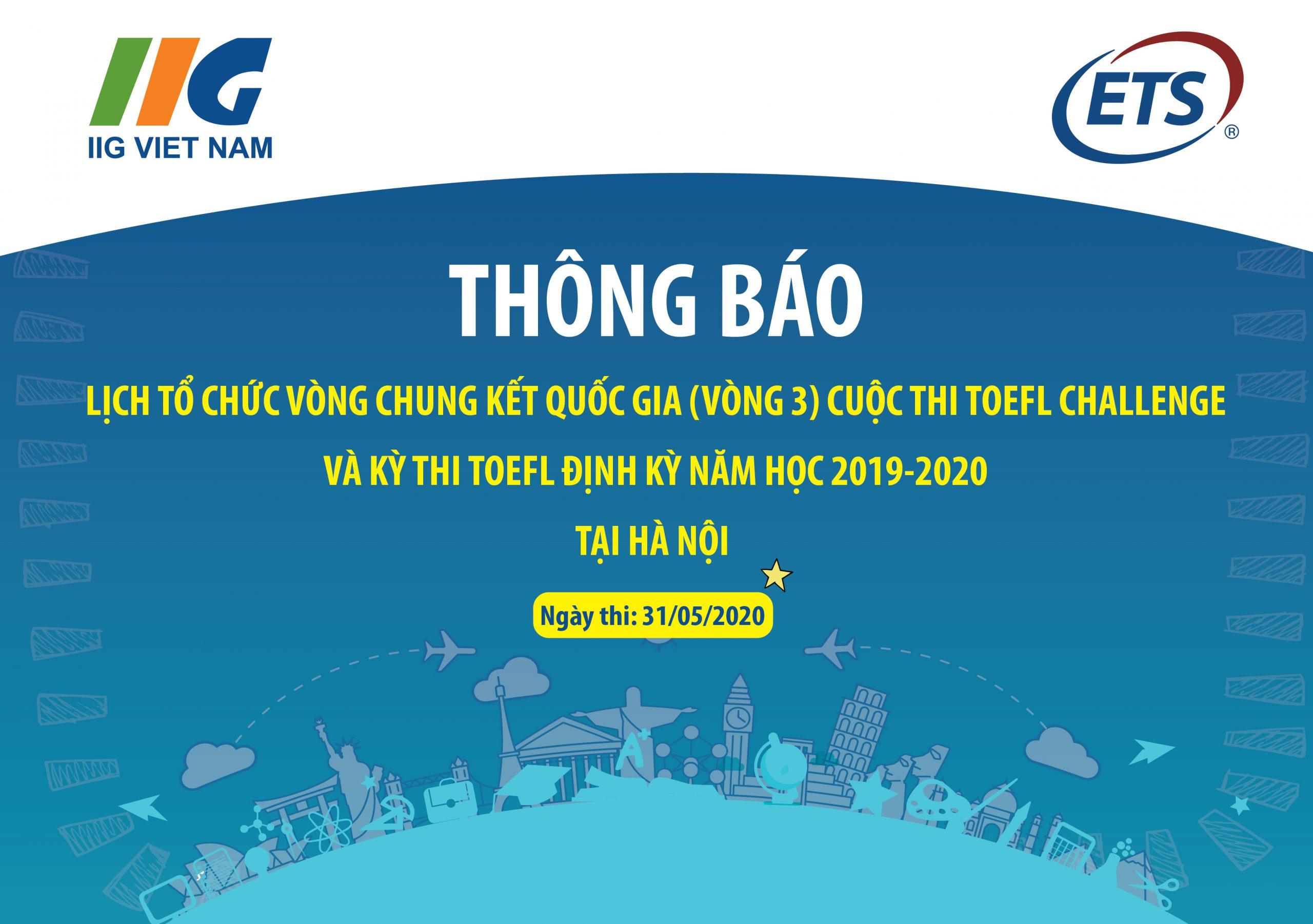 Thông báo Lịch tổ chức Vòng Chung kết Quốc gia (Vòng 3) Cuộc thi TOEFL Challenge và kỳ thi TOEFL Định kỳ tại Hà Nội năm học 2019-2020