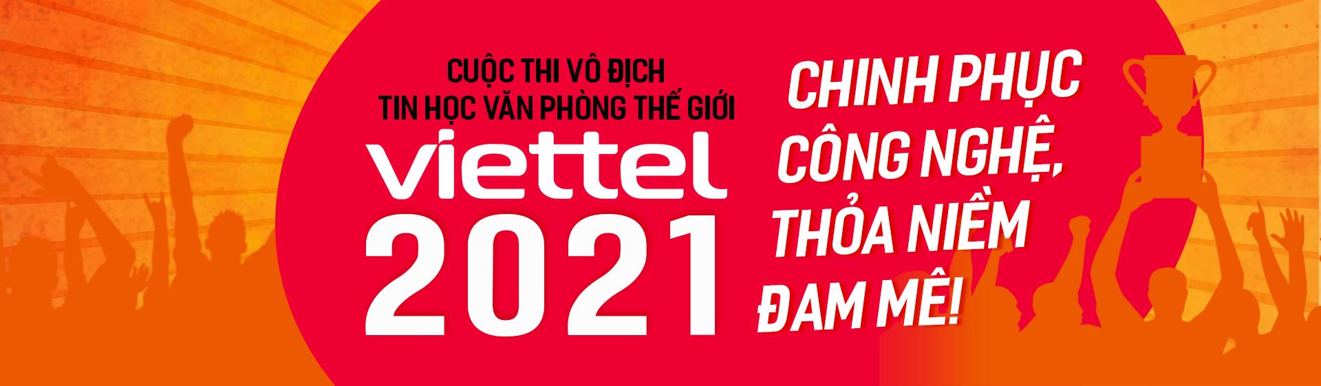 Thông báo lịch thi chính thức và địa điểm tổ chức Cuộc thi Vô địch Tin học văn phòng Thế giới – Viettel 2021