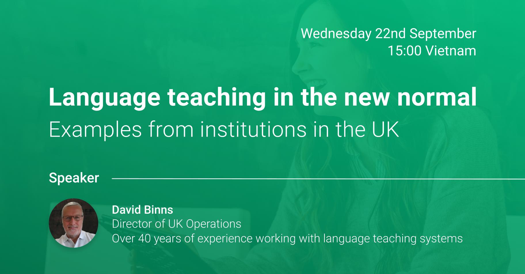 """Hội thảo trực tuyến: """"Giảng dạy ngôn ngữ trong điều kiện bình thường mới – học hỏi mô hình từ các cơ sở giáo dục tại Vương Quốc Anh"""""""