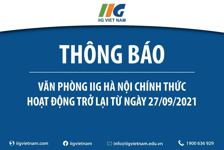 Thông báo: Văn phòng IIG Hà Nội chính thức hoạt động trở lại từ ngày 27/09/2021