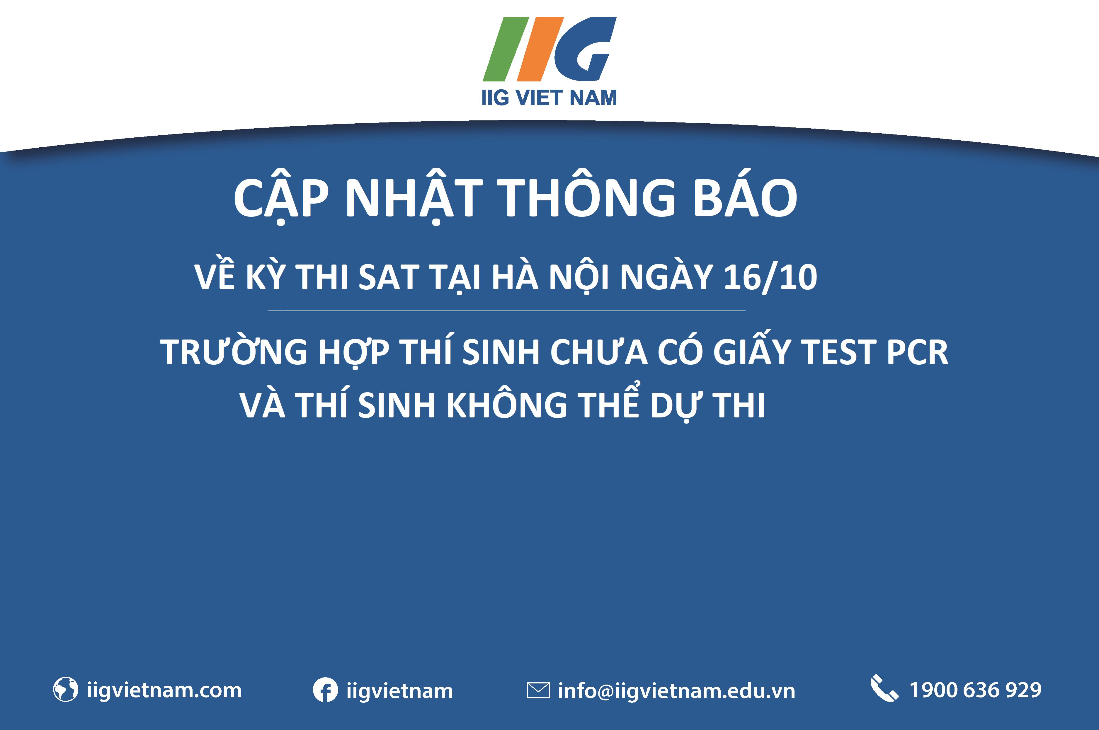 Cập nhật thông báo về kỳ thi SAT tại hà nội ngày 16/10: Trường hợp thí sinh chưa có giấy test PCR và thí sinh không thể dự thi/Updates on SAT test in Hanoi on October 16, 2021: For candidates without PCR test certificate and those who cannot take the test
