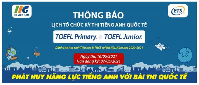 Thông báo lịch tổ chức kỳ thi tiếng Anh quốc tế TOEFL Primary & TOEFL Junior tại Hà Nội năm học 2020-2021